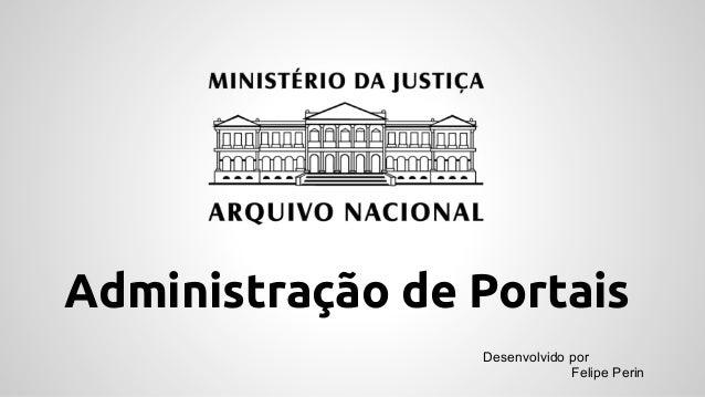 Administração de Portais Desenvolvido por Felipe Perin