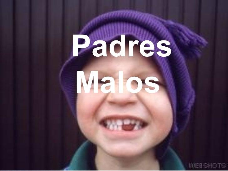 PadresMalos