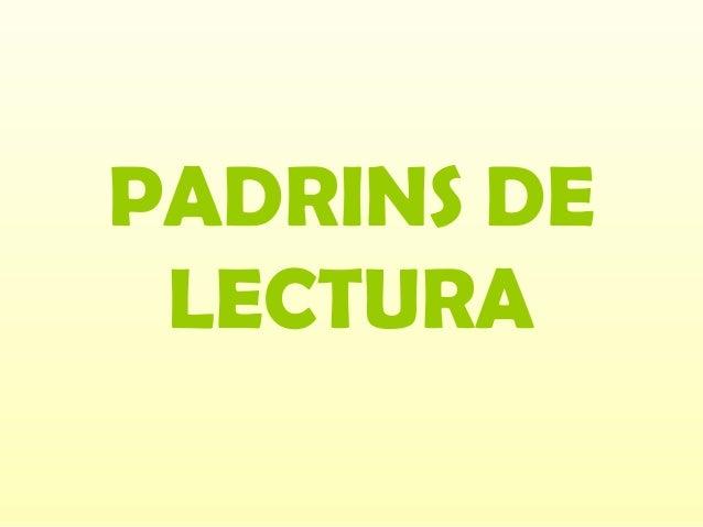 PADRINS DE LECTURA