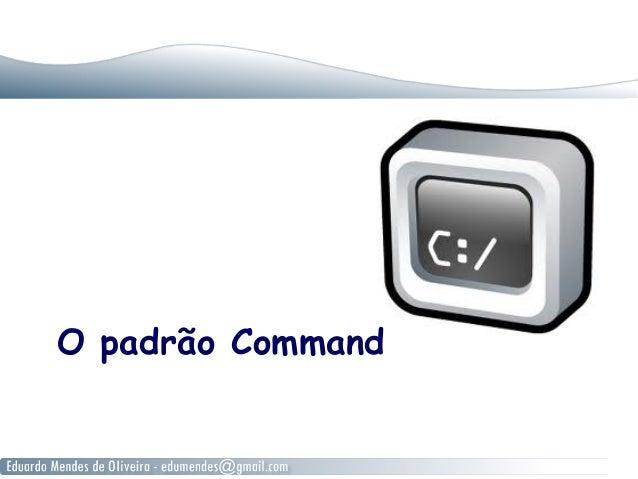 O padrão Command
