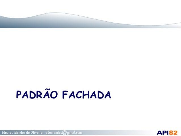 PADRÃO FACHADA