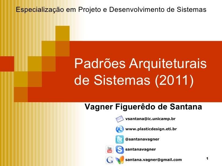 Especialização em Projeto e Desenvolvimento de Sistemas                Padrões Arquiteturais                de Sistemas (2...