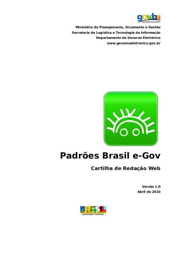 Ministério do Planejamento, Orçamento e Gestão Secretaria de Logística e Tecnologia da Informação Departamento de Governo ...
