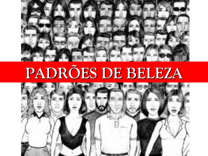 PADRÕES DE BELEZA