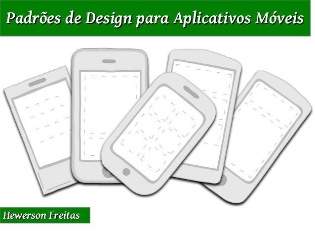 Padrões de Design para Aplicativos MóveisHewerson Freitas