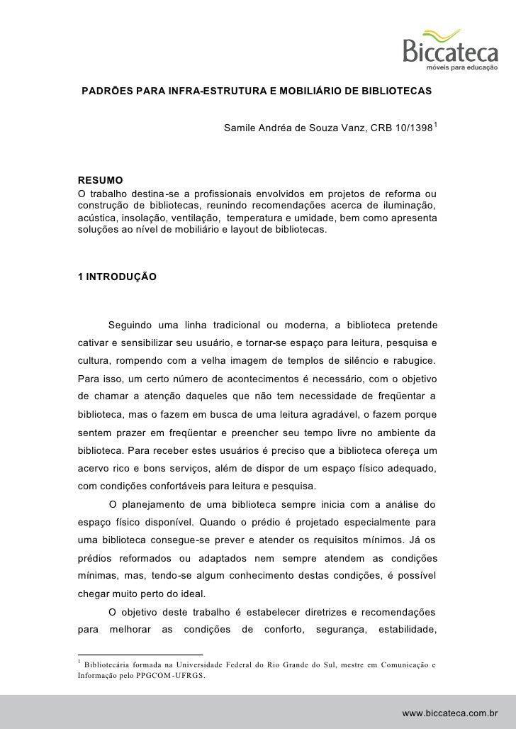 PADRÕES PARA INFRA-ESTRUTURA E MOBILIÁRIO DE BIBLIOTECAS                                     Samile Andréa de Souza Vanz, ...