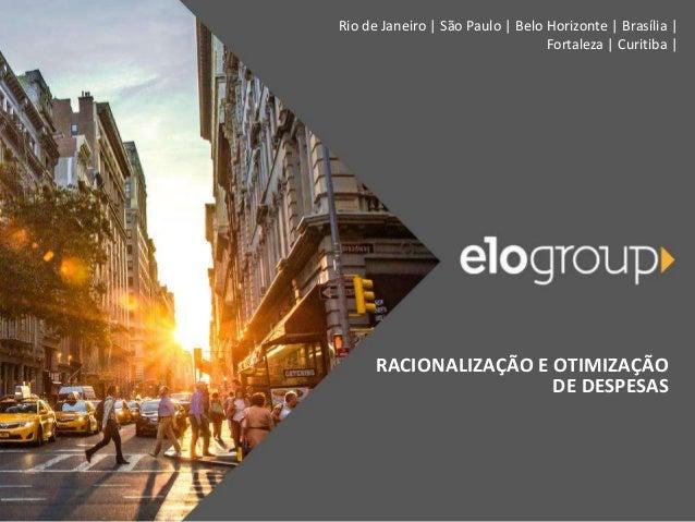 Rio de Janeiro | São Paulo | Belo Horizonte | Brasília | Fortaleza | Curitiba | RACIONALIZAÇÃO E OTIMIZAÇÃO DE DESPESAS