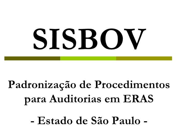 SISBOV Padronização de Procedimentos para Auditorias em ERAS - Estado de São Paulo -