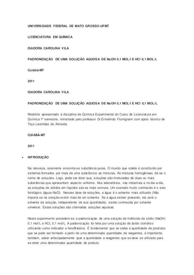 UNIVERSIDADE FEDERAL DE MATO GROSSO-UFMT LICENCIATURA EM QUÍMICA ISADORA CAROLINA VILA PADRONIZAÇÃO DE UMA SOLUÇÃO AQUOSA ...