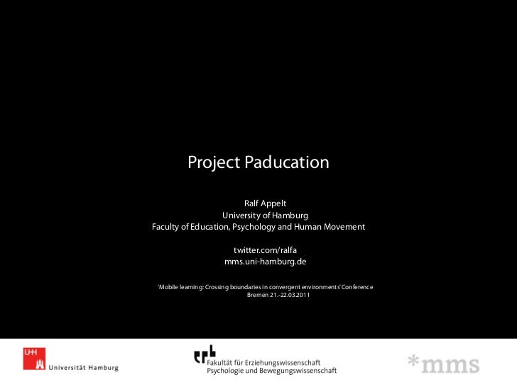 Project Paducation                         Ralf Appelt                   University of HamburgFaculty of Education, Psycho...