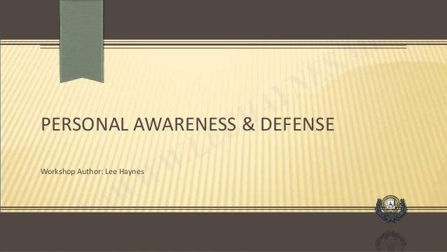 PERSONAL AWARENESS & DEFENSE Workshop Author: Lee Haynes
