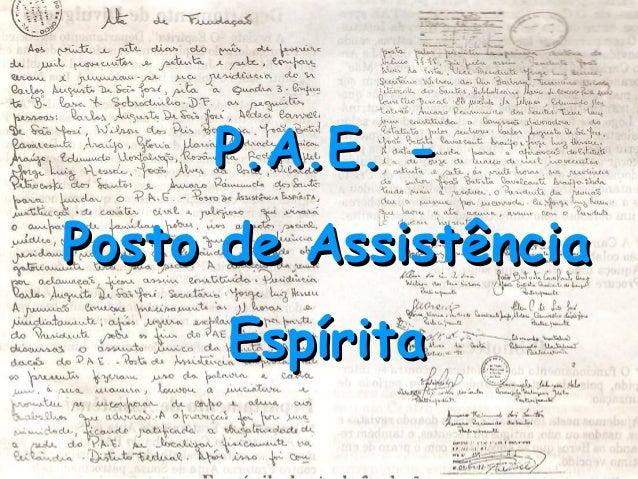 P.A.E. -Posto de Assistência      Espírita