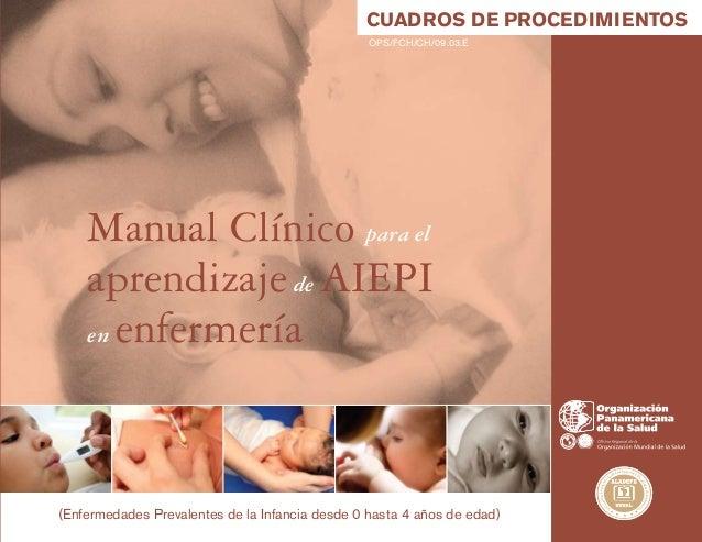 Manual Clínico para elaprendizajede AIEPIen enfermería(Enfermedades Prevalentes de la Infancia desde 0 hasta 4 años de eda...