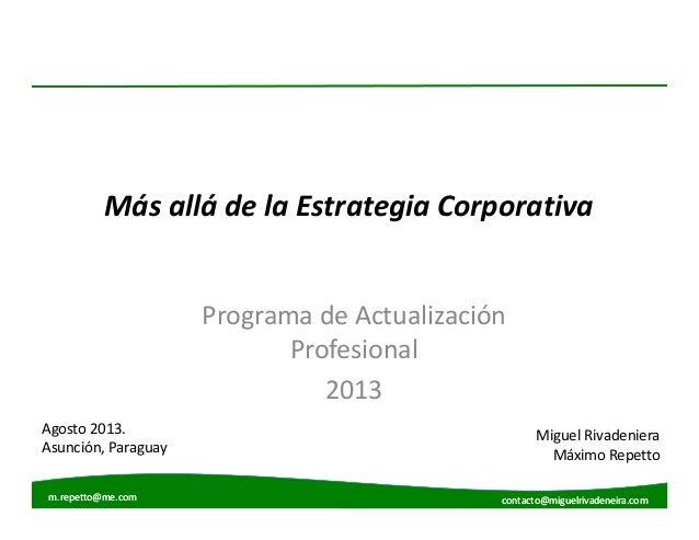 m.repetto@me.com contacto@miguelrivadeneira.comm.repetto@me.com contacto@miguelrivadeneira.com Más allá de la Estrategia C...