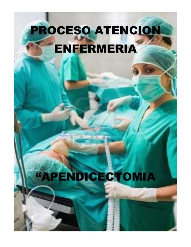 "PROCESO ATENCION ENFERMERIA  ""APENDICECTOMIA  1"