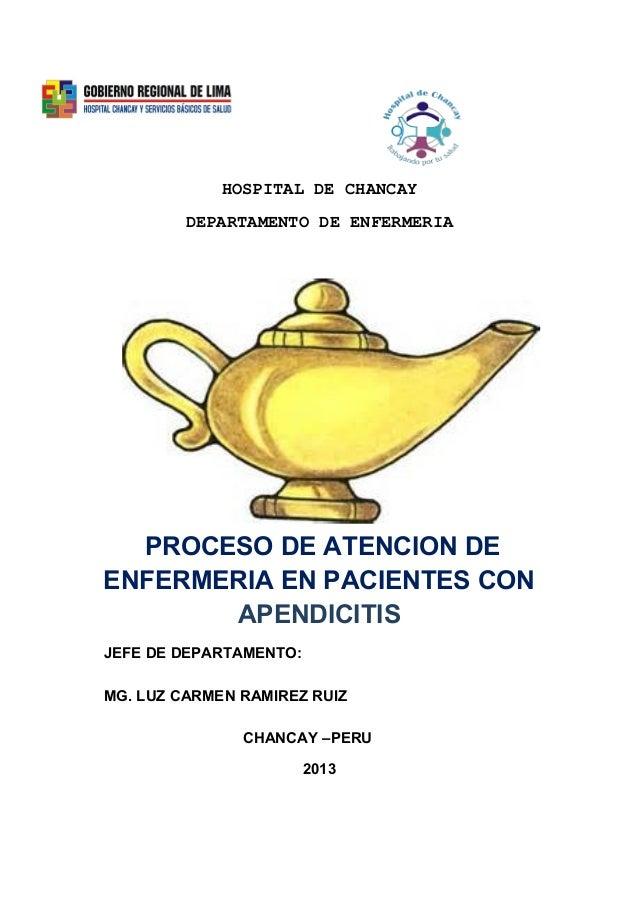 HOSPITAL DE CHANCAYDEPARTAMENTO DE ENFERMERIAPROCESO DE ATENCION DEENFERMERIA EN PACIENTES CONAPENDICITISJEFE DE DEPARTAME...