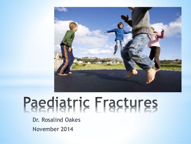 Dr. Rosalind Oakes  November 2014