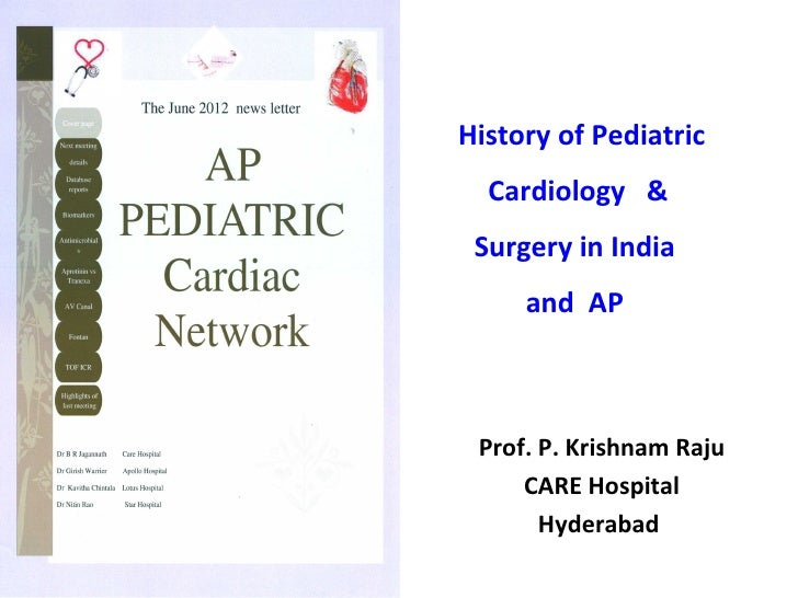 History of Pediatric  Cardiology & Surgery in India     and AP Prof. P. Krishnam Raju     CARE Hospital       Hyderabad