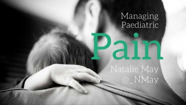 Managing Paediatric  Natalie May  @_NMay
