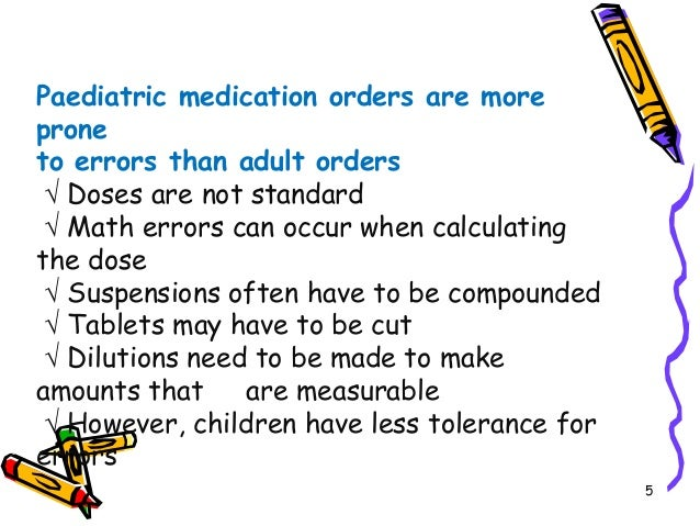 Paediatric drugs, its dose and dosage forms