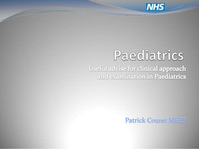 Objectives Present general advise & tips on  Paediatric clinical  examination/approach Present general advise on how to ...