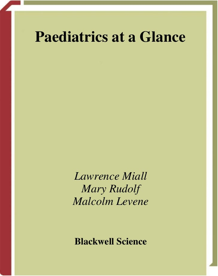 Paediatrics at a Glance     Lawrence Miall      Mary Rudolf     Malcolm Levene      Blackwell Science
