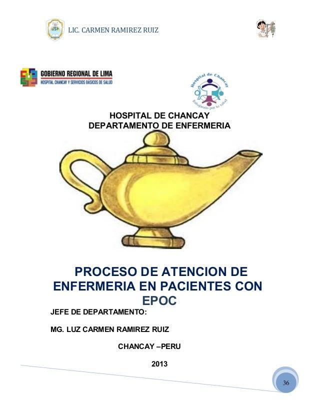 36LIC. CARMEN RAMIREZ RUIZHOSPITAL DE CHANCAYDEPARTAMENTO DE ENFERMERIAPROCESO DE ATENCION DEENFERMERIA EN PACIENTES CONEP...