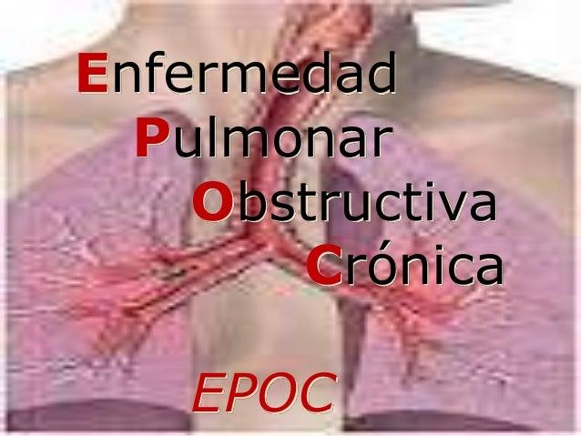 Enfermedad Pulmonar Obstructiva Crónica EPOC