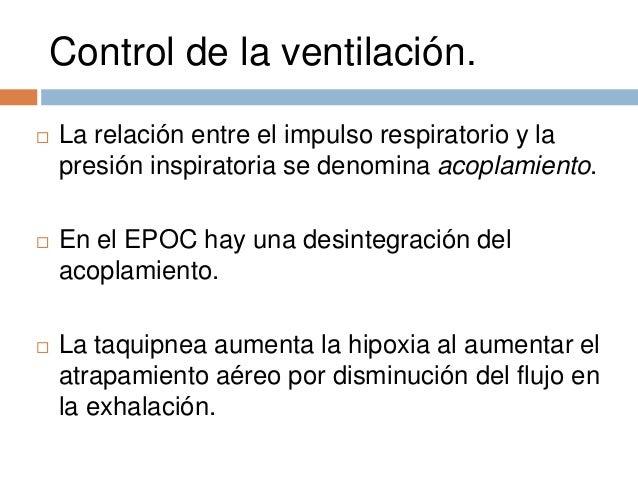 Control de la ventilación.   La relación entre el impulso respiratorio y la presión inspiratoria se denomina acoplamiento...