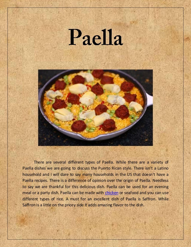There are several different types of Paella. While there are a variety ofPaella dishes we are going to discuss the Puerto ...