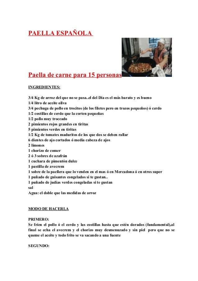 PAELLA ESPAÑOLA  Paella de carne para 15 personas INGREDIENTES: 3/4 Kg de arroz del que no se pasa..el del Dia es el más b...