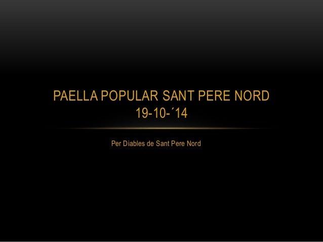 PAELLA POPULAR SANT PERE NORD  19-10-´14  Per Diables de Sant Pere Nord
