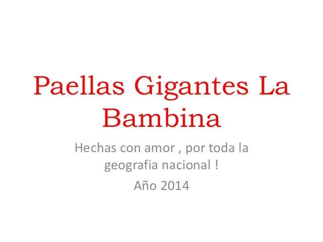 Paellas Gigantes La  Bambina  Hechas con amor , por toda la  geografia nacional !  Año 2014