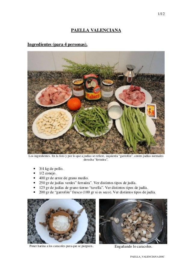 1/12 PAELLA_VALENCIANA.DOC PAELLA VALENCIANA Ingredientes (para 4 personas). Los ingredientes. En la foto y por lo que a j...