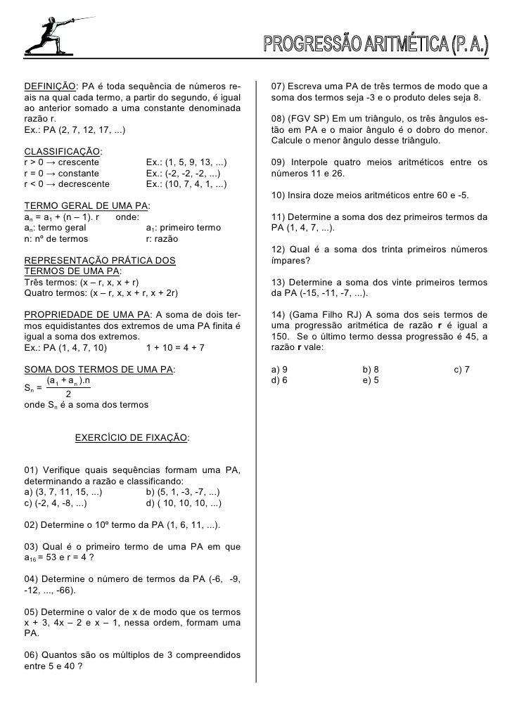 DEFINIÇÃO: PA é toda sequência de números re-            07) Escreva uma PA de três termos de modo que a ais na qual cada ...