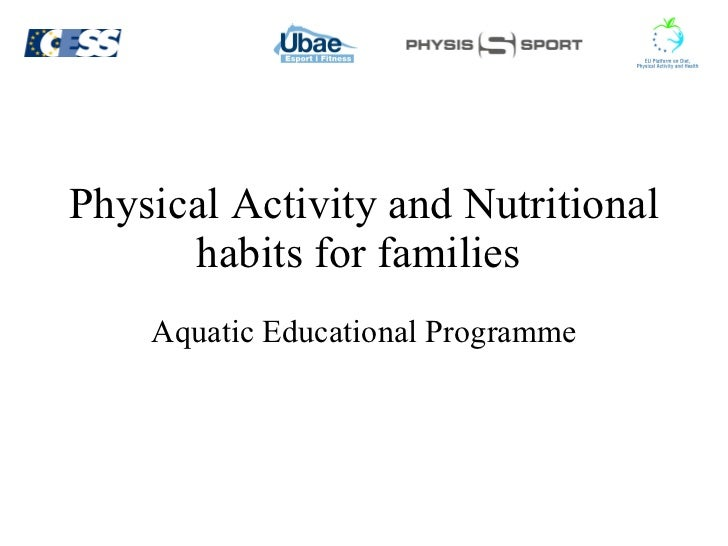 Physical Activity and Nutritional habits for families  Aquatic   Educational   Programme