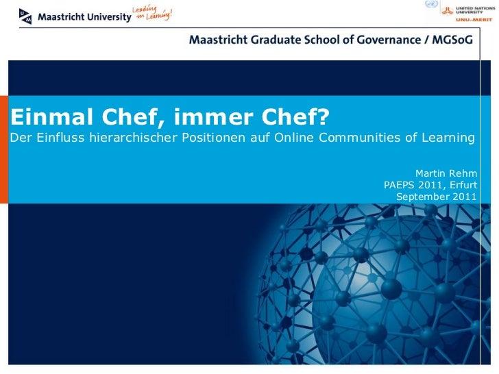 Einmal Chef, immer Chef?Der Einfluss hierarchischer Positionen auf Online Communities of Learning                         ...