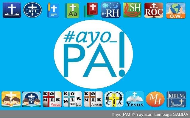 #ayo_PA! © Yayasan Lembaga SABDA