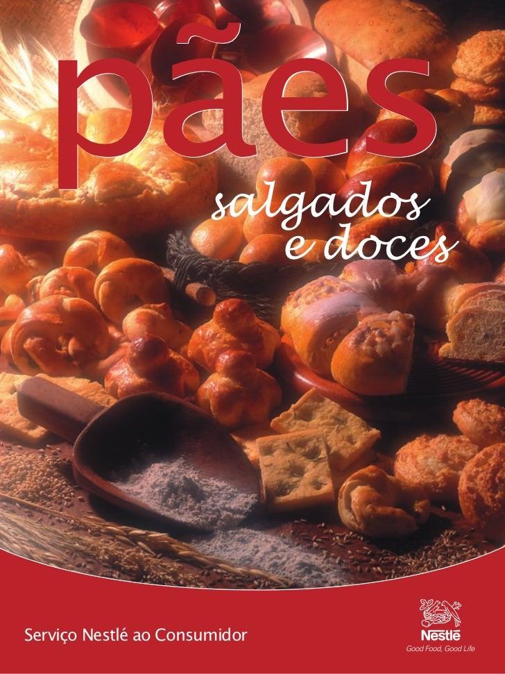 pães                 salgados                         e docesServiço Nestlé ao Consumidor