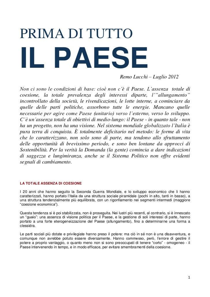 PRIMA DI TUTTOIL PAESE                                                        Remo Lucchi – Luglio 2012Non ci sono le cond...