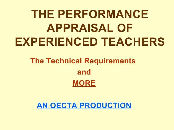 THE PERFORMANCE APPRAISAL OF EXPERIENCED TEACHERS The Technical Requirements  and MORE AN OECTA PRODUCTION