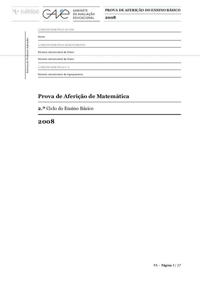 PROVA DE AFERIÇÃO DO ENSINO BÁSICO  2008  Rubrica do Professor Aplicador  A PREENCHER PELO ALUNO Nome  A PREENCHER PELO AG...
