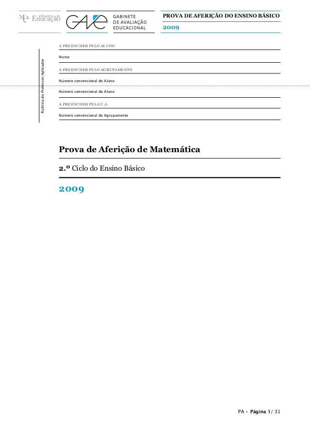 PROVA DE AFERIÇÃO DO ENSINO BÁSICO  2009  Rubrica do Professor Aplicador  A PREENCHER PELO ALUNO Nome A PREENCHER PELO AGR...