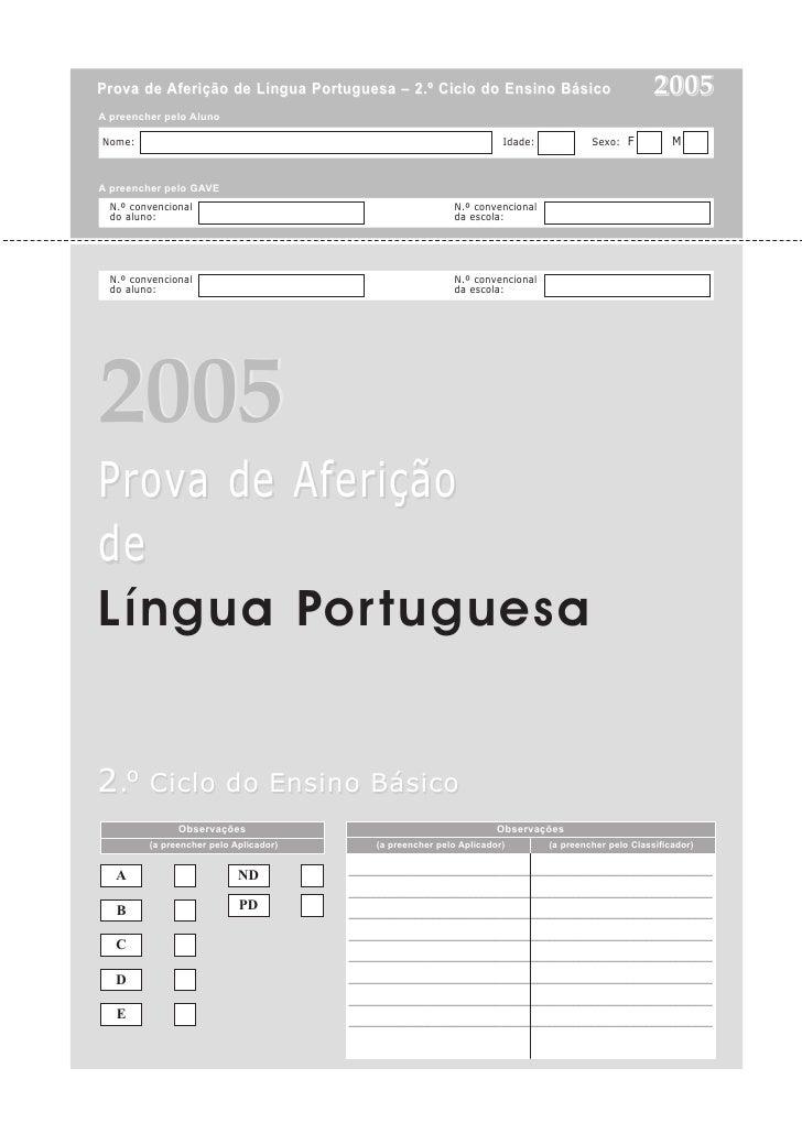 Prova de Aferição de Língua Portuguesa – 2.º Ciclo do Ensino Básico                                    2005 A preencher pe...