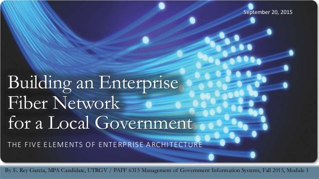 Building an enterprise fiber network for a local government an archi building an enterprise fiber network for a local government the five elements of enterprise architecture by malvernweather Gallery