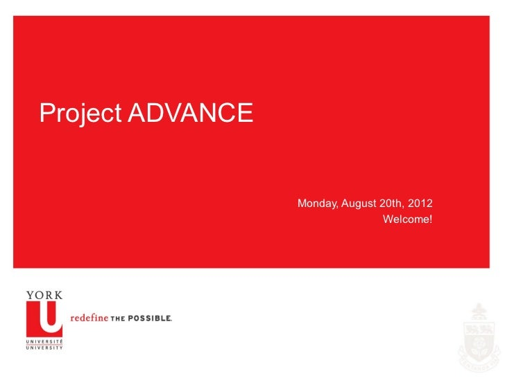 Project ADVANCE                  Monday, August 20th, 2012                                  Welcome!