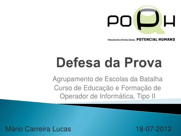 Agrupamento de Escolas da Batalha              Curso de Educação e Formação de                Operador de Informática, Tip...