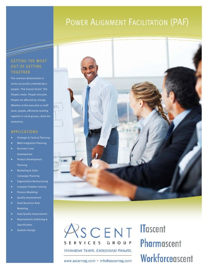 POWER ALIGNMENT FACILITATION (PAF)   GETTING THE MOST OUT OF GETTING TOGETHER The common denominator in  every successful ...