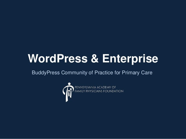 WordPress & Enterprise BuddyPress Community of Practice for Primary Care