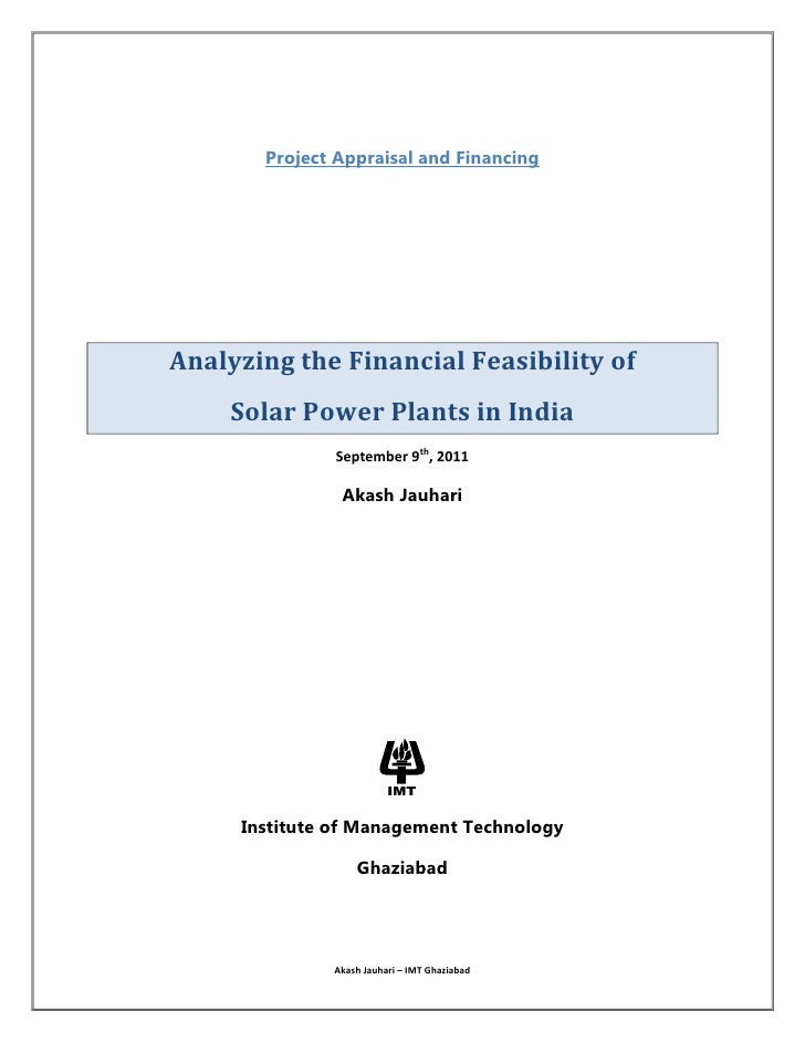 Project Appraisal and Financing<br />Analyzing the Financial Feasibility of<br />Solar Power Plants in India<br />Septembe...